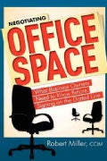 Negotiating Office Space: What Business Owners Need to Know Before Signing on the Dotted Line (Paperback)