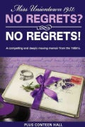 Miss Uniontown 1951: No Regrets? No Regrets!: A Compelling and Deeply Moving Memoir from the 1950's (Paperback)