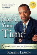 Now Is Your Time: 9 Steps to Reach Your Full Human Potential (Paperback)