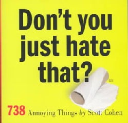 Don't You Just Hate That: 738 Annoying Things (Paperback)
