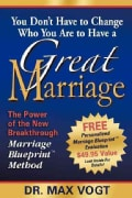 You Don't Have to Change Who You Are to Have a Great Marriage: The Power of the New Breakthrough Marriage Bluepri... (Paperback)