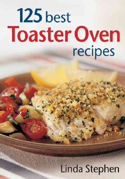 125 Best Toaster Oven Recipes (Paperback)