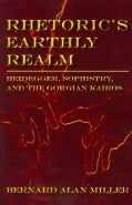 Rhetoric's Earthly Realm: Heidegger, Sophistry, and the Gorgian Kairos (Paperback)