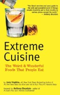 Extreme Cuisine: The Weird & Wonderful Foods That People Eat (Paperback)