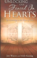 Unlocking Our Fenced in Hearts: By Listening to the Voice of Love (Paperback)