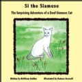 Si the Siamese: The Surprising Adventure of a Deaf Siamese Cat (Paperback)