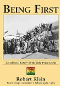 Being First: An Informal History of the Early Peace Corps (Paperback)