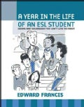 A Year in the Life of an ESL Student: Idioms and Vocabulary You Can't Live Without (Paperback)