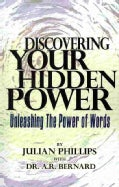 Discovering Your Hidden Power: Unleashing the Power of Words (Paperback)