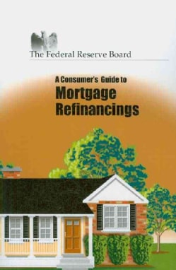 A Consumer's Guide to Mortgage Refinancings (Other book format)
