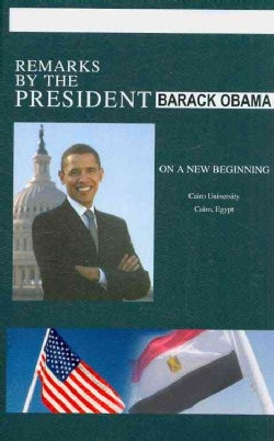 Remarks by the President on a New Beginning - Cairo University - June 4, 2009: The White House (Paperback)