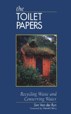 The Toilet Papers: Recycling Waste and Conserving Water (Paperback)