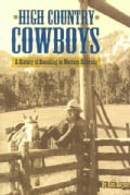 High Country Cowboys: A History of Ranching in Western Colorado (Paperback)
