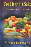For Health's Sake: A Cancer Survivor's Cookbook (Hardcover)