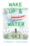Wake Up & Water Ski (Spiral bound)