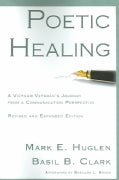 Poetic Healing: A Vietnam Veteran's Journey From A Communication Perspective (Paperback)