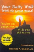 Your Daily Walk With the Great Minds: Wisdom and Enlightenment of the Past and Present (Paperback)