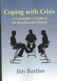 Coping With Crisis: A Counselor's Guide to the Restabilization Process (Paperback)