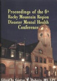 From Crisis to Recovery: Proceedings of the 6th Annual Rocky Mountain Disaster Mental Health Conference (Paperback)