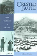 Crested Butte: From Coal Camp to Ski Town (Paperback)