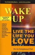 Wake Up... Live the Life You Love: On the Enlightened Path (Paperback)