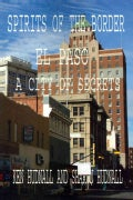 Spirits of the Border: El Paso: a City of Secrets (Paperback)