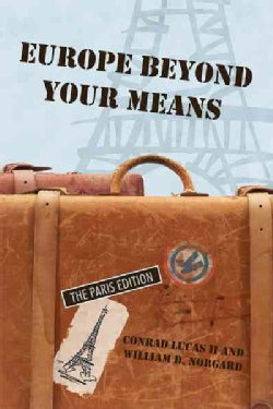 Europe Beyond Your Means: The Paris Edition (Paperback)