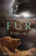 Coated With Fur: A Vet's Life (Hardcover)