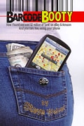Barcode Booty: How I Found and Sold $2 Million of 'junk' on eBay & Amazon And You Can, too, Using Your Phone (Paperback)