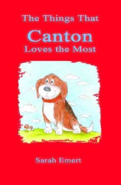 The Things That Canton Loves the Most (Paperback)