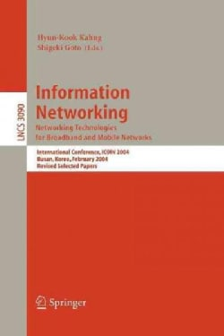 Information Networking: Networking Technologies for Broadband and Mobile Networks : International Conference ICOI... (Paperback)