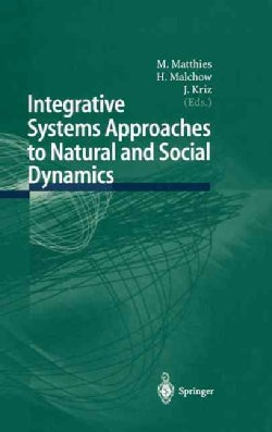 Integrative Systems Approaches to Natural and Social Dynamics: System Sciences 2000 (Hardcover)