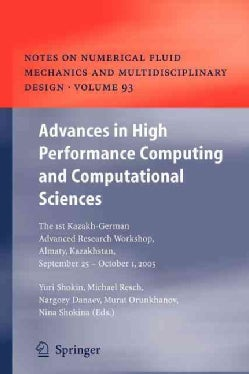 Advances in High Performance Computing and Computational Sciences: The 1st Kazakh-german Advanced Research Worksh... (Paperback)