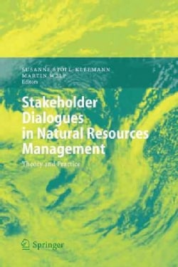 Stakeholder Dialogues in Natural Resources Management: Theory and Practice (Paperback)