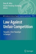 Law Against Unfair Competition: Towards a New Paradigm in Europe? (Paperback)