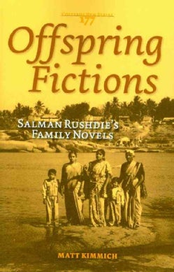 Offspring Fictions: Salman Rushdie's Family Novels (Paperback)