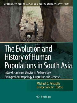 The Evolution and History of Human Populations in South Asia: Inter-disciplinary Studies in Archaeology, Biologic... (Paperback)