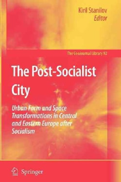 The Post-socialist City: Urban Form and Space Transformations in Central and Eastern Europe After Socialism (Paperback)