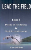Lead the Field: Destiny in the Balance & Seed for Achievement (Paperback)