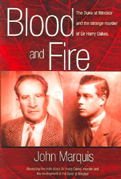Blood And Fire: The Duke of Windsor And the Strange Murder of Sir Harry Oakes (Paperback)