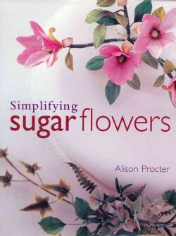 Simplifying Sugar Flowers (Hardcover)
