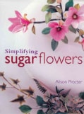 Simplifying Sugar Flowers (Hardcover)