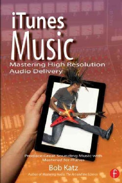 iTunes Music: Mastering High Resolution Audio Delivery (Paperback)