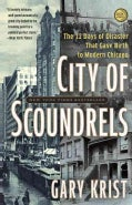 City of Scoundrels: The Twelve Days of Disaster That Gave Birth to Modern Chicago (Paperback)