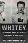 Whitey: The Life of America's Most Notorious Mob Boss (Hardcover)
