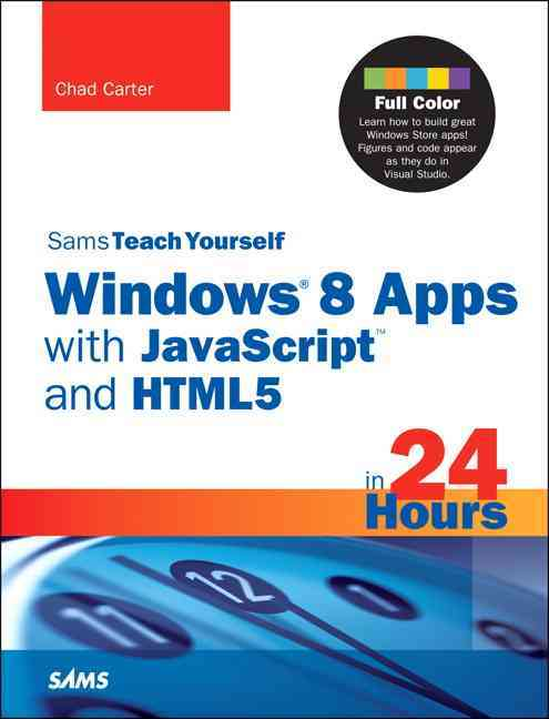 Sams Teach Yourself Windows 8 Apps With JavaScript and HTML5 in 24 Hours (Paperback)