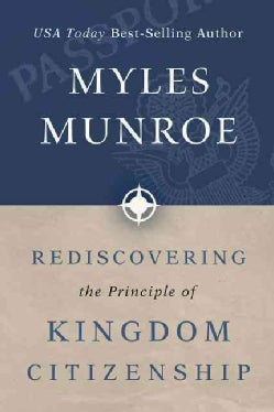 Rediscovering the Principle of Kingdom Citizenship (Paperback)