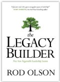 The Legacy Builder: Five Non-Negotiable Leadership Secrets (Hardcover)