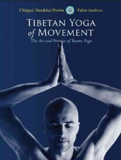 Tibetan Yoga of Movement: The Art and Practice of Yantra Yoga (Paperback)