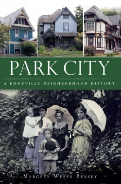 Park City: A Knoxville Neighborhood History (Paperback)